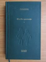 Anticariat: Charles Dickens - Marile sperante (volumul 1) (Adevarul)