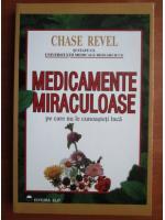 Chase Revel - Medicamente miraculoase pe care nu le cunoasteti inca
