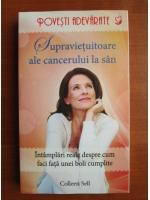 Colleen Sell - Supravietuitoare ale cancerului de san. Intamplari reale despre cum faci fata unei boli cumplite
