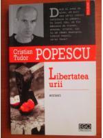 Anticariat: Cristian Tudor Popescu - Libertatea urii