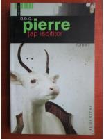 Anticariat: D. B. C. Pierre - Tap ispititor