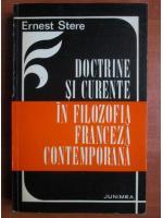 Ernest Stere - Doctrine si curente in filozofia franceza contemporana