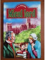 Anticariat: F. B. Hodgson - Micul lord
