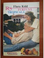 Flora Kidd - Furtuna tropicala