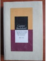 Anticariat: Gaston Bachelard - Dialectica spiritului stiintific modern (volumul 2)