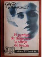 Anticariat: Guy de Maupassant, Stefan Zweig - O poveste de dragoste la sfarsit de secol. Dragoste la prima vedere