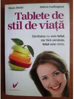 Anticariat: Hans Diehl - Tablete de stil de viata