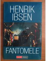 Henrik Ibsen - Fantomele