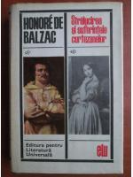 Anticariat: Honore de Balzac - Stralucirea si suferintele curtezanelor