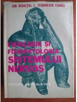 Anticariat: I. Teodorescu Exarcu - Fiziologia si fiziopatologia sistemului nervos