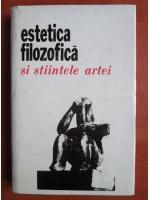 Anticariat: Ion Ianosi - Estetica filozofica si stiintele artei