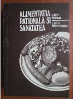 Anticariat: Iulian Mincu - Alimentatia rationala si sanatatea