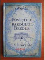J. K. Rowling - Povestile bardului Beedle