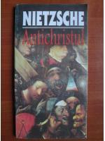 Anticariat: Nietzsche - Antichristul