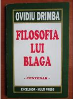Anticariat: Ovidiu Drimba - Filosofia lui Blaga