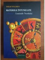 Philip Pullman - Materiile intunecate, volumul 1. Luminile Nordului