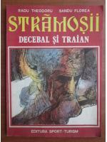 Anticariat: Radu Theodoru - Stramosii. Decebal si Traian