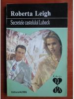 Roberta Leigh - Secretele castelului Lubeck