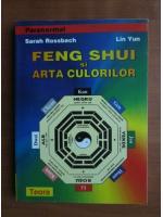 Sarah Rossbach - Feng Shui si arta culorilor
