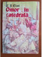 T. S. Eliot - Omor in catedrala