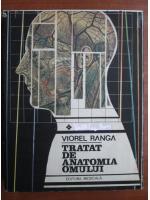 Anticariat: Viorel Ranga - Tratat de anatomia omului (volumul 1, partea 1)