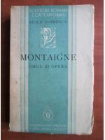 Anticariat: Alice Voinescu - Montaigne, omul si opera (1936)