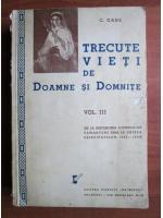Anticariat: C. Gane - Trecute vieti de doamne si domnite (volumul 3, 1939)