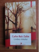 Carlos Ruiz Zafon - Umbra vantului
