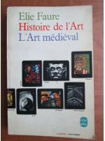 Elie Faure - Histoire de l'Art. L'Art medieval