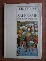 Anticariat: Firdousi - Sah name (cronica sahilor)