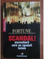Anticariat: Fortune - Scandal! Escrocherii care au zguduit lumea