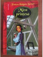 Frances Hodgson Burnett - Mica printesa
