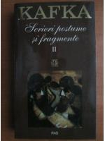 Anticariat: Franz Kafka - Scrieri postume si fragmente (volumul 2)