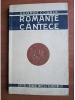 Anticariat: George Cosbuc - Romante si cantece