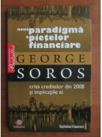 Anticariat: George Soros - Noua paradigma a pietelor financiare