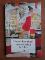 Anticariat: Hiromi Kawakami - Vreme ciudata la Tokio