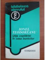 Anticariat: Ionel Teodoreanu - Ulita copilariei. In casa bunicilor