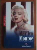 Anticariat: J. Randy Taraborrelli - Marilyn Monroe. Secrete, glorie si tragedie