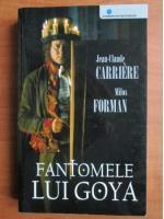 Jean Claude Carriere - Fantomele lui Goya