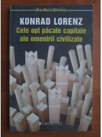 Anticariat: Konrad Lorenz - Cele opt pacate capitale ale omenirii civilizate