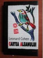 Leonard Cohen - Cartea aleanului