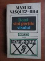 Anticariat: Manuel Vasquez Bigi - Doua sunt portile visului