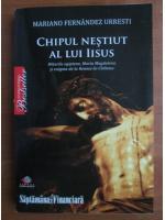 Anticariat: Mariano Fernandez Urresti - Chipul nestiut al lui Iisus