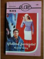 Anticariat: Maysie Grieg - Sfidand pericolul