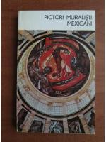 Nestor Ignat - Pictori muralisti mexicani