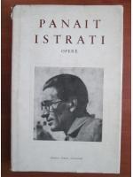 Panait Istrati - Opere (volumul 4)
