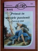 Anticariat: Patricia Hill - Prinsa in mrejele pasiunii