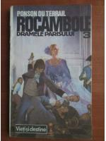 Ponson du Terrail - Rocambole 3. Dramele Parisului