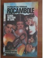 Anticariat: Ponson du Terrail - Rocambole 4. Clubul valetilor de cupa