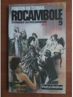 Anticariat: Ponson du Terrail - Rocambole 9. Intrigile lui Rocambole II